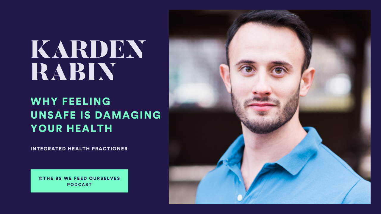 Why Feeling UNSAFE is Damaging Your Health with Karden Rabin article featured image